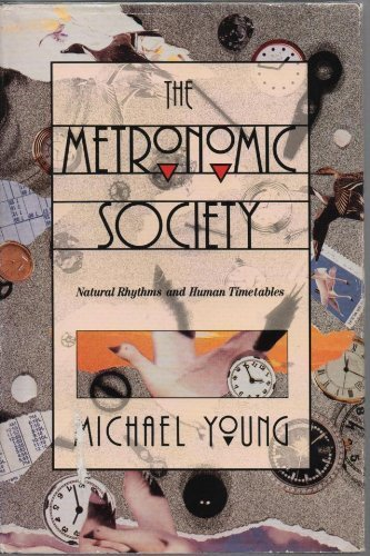 The Metronomic Society : Natural Rhythms and Human Timetables.