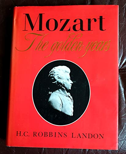 'MOZART: THE GOLDEN YEARS, 1781-91' (0500014663) by H.C.ROBBINS LANDON