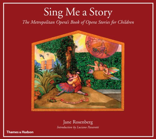 Sing Me a Story: The Metropolitan Opera's Book of Opera Stories for Children: Rosenberg, Jane