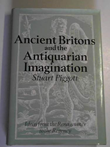 Ancient Britons and the Antiquarian Imagination