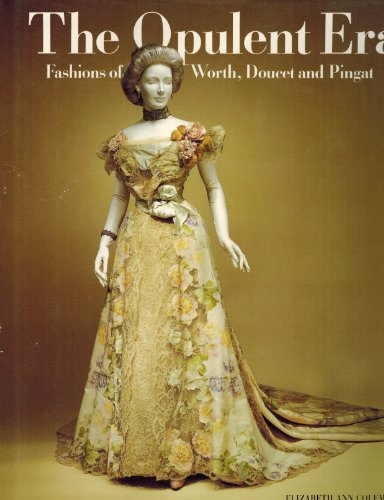 9780500014769: Opulent Era: Fashions of Worth, Doucet and Pingat