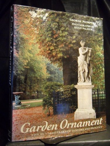 9780500014776: Garden Ornament: Five Hundred Years of History and Practice
