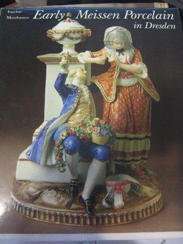 Early Meissen Porcelain in Dresden: Menzhausen, Ingelore