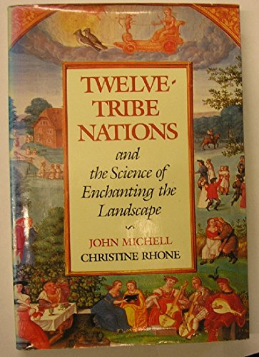 Twelve-Tribe Nations : And the Science of Enchanting the Landscape