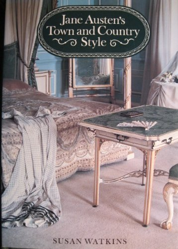 9780500014950: Jane Austen's Town and Country Style