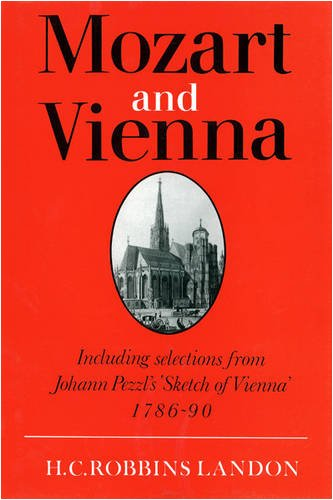 9780500015063: Mozart and Vienna: Including Selections from Johann Pezzl's 'Sketch of Vienna' 1786-90