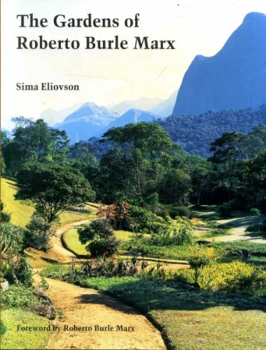 9780500015070: The Gardens of Roberto Burle Marx