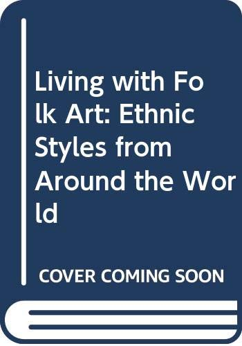 9780500015100: Living with Folk Art: Ethnic Styles from Around the World (Spanish Edition)