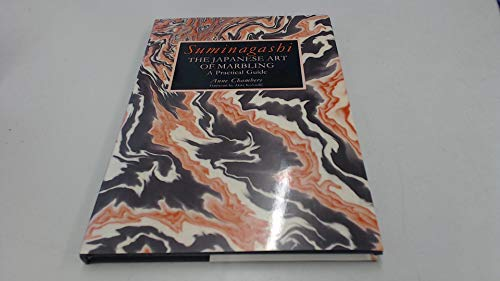 SUMINAGASHI, The Japanese Art Of Marbling. A Practice Guide.: Chambers, Anne.