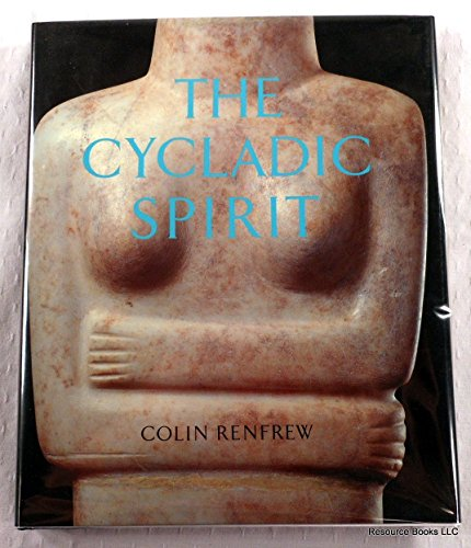 9780500015278: The Cycladic Spirit: Masterpieces from the Nicholas P.Goulandris Collection