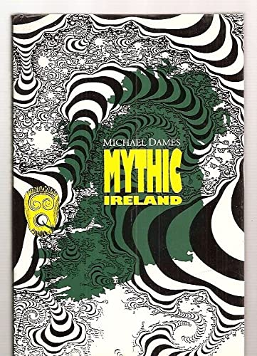 MYTHIC IRELAND. With 152 illustrations: Dames, Michael