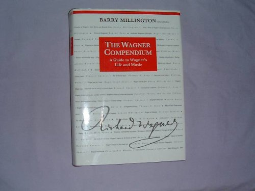 9780500015391: The Wagner Compendium, A Guide to Wagner's Life and Music