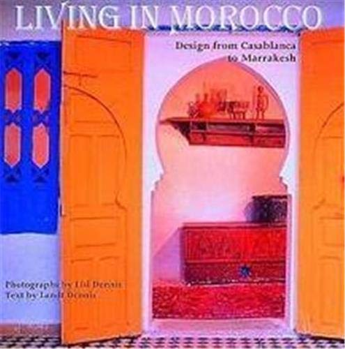 9780500015452: Living in Morocco: Design from Casablanca to Marrakesh (English and Spanish Edition)