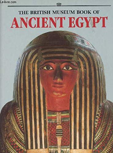 9780500015506: The British Museum Book of Ancient Egypt