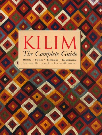 9780500015650: Kilim: The Complete Guide - History, Pattern, Technique, Identification