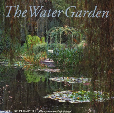 9780500015711: The Water Garden: Style, Designs and Visions