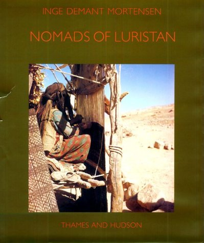 Nomads of Luristan: History, Material Culture, and Pastoralism in Western Iran (The Carlsberg Fou...