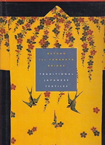 9780500015865: Beyond the Tanabata Bridge: Traditional Japanese Textiles