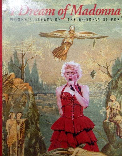 9780500015957: I Dream of Madonna: Women's Dreams of the Goddess of Pop