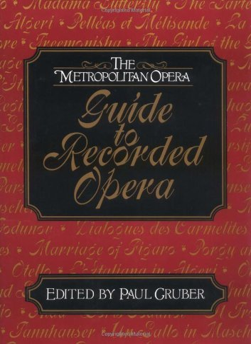 9780500015995: The Metropolitan Opera Guide to Recorded Opera