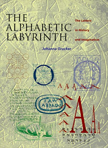 The Alphabetic Labyrinth: The Letters in History and Imagination