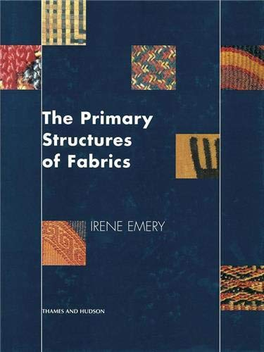 9780500016237: The Primary Structures of Fabrics: An Illustrated Classification