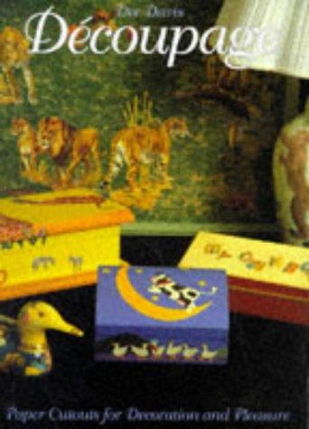 Decoupage: Paper Cutouts for Decoration and Pleasure: DAVIS, Dee