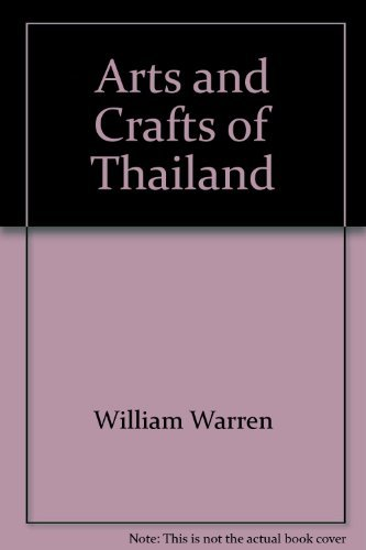9780500016510: Arts and Crafts of Thailand
