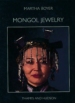 Mongol Jewelry: Jewelry Collected by the First and Second Danish Central Asian Expeditions (The ...
