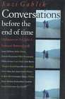 Conversations Before the End of Time: Suzi Gablik, W