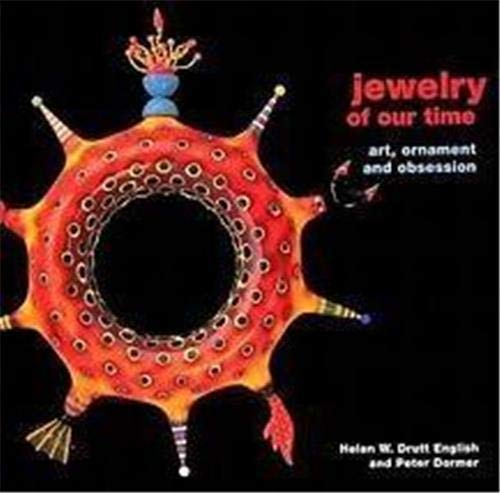 Jewelry of Our Time: Art, Ornament and: Helen, W. Drutt,