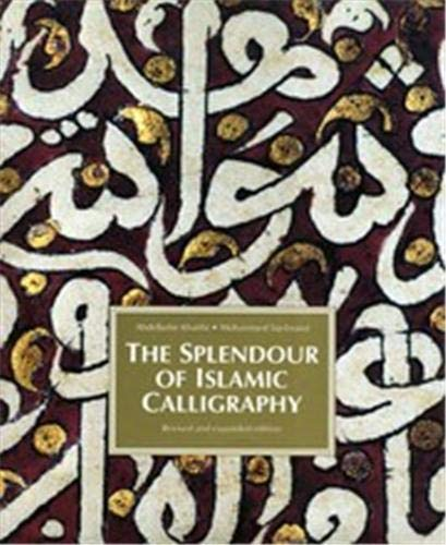 9780500016756: The Splendor of Islamic Calligraphy
