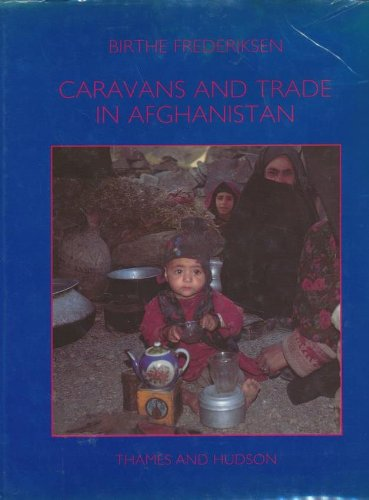 9780500016879: Caravans and Trade in Afghanistan: The Changing Life of the Nomadic Hazarbuz (Carlsberg Nomad Series)