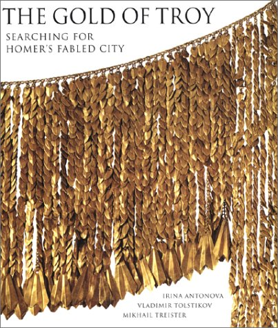 9780500017173: The Gold of Troy: Searching for Homer's Fabled City