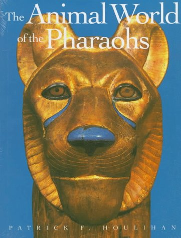 The animal world of the Pharaohs: Houlihan, Patrick F.