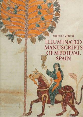 Illuminated Manuscripts Of Medieval Spain.: Mentre, Mireille