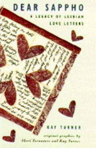 Dear Sappho: A Legacy of Lesbian Love Letters: Turner, Kay