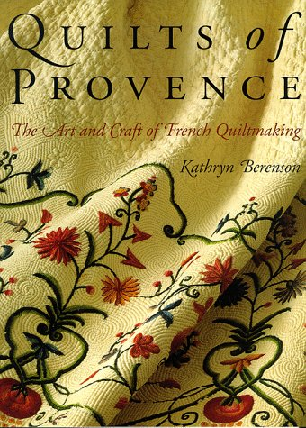 9780500017418: Quilts of Provence : The Art and Craft of French Quiltmaking