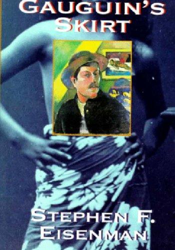 Gauguin's Skirt: Eisenman, Stephen F.