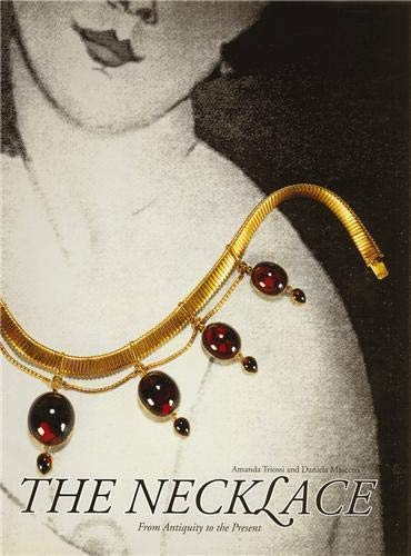 The Necklace: From Antiquity to the Present: Amanda Triossi