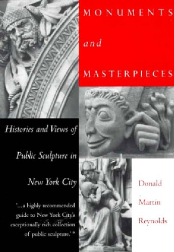 9780500017746: Monuments and Masterpieces: Histories and Views of Public Sculpture in New York City