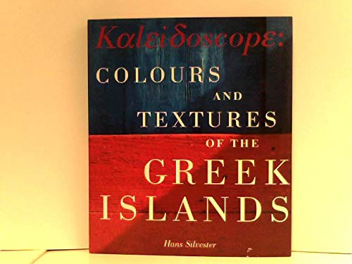 9780500017760: Kaleidoscope: Colours and Textures of the Greek Islands
