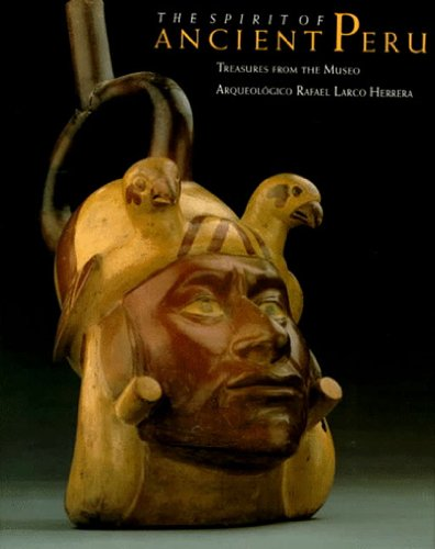 9780500018026: The Spirit of Ancient Peru: Treasures from the Museo Arqueologico Rafael Larco Herrera
