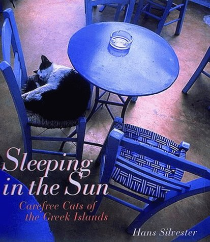 Sleeping in the Sun: Carefree Cats of the Greek Islands: Silvester, Hans, Brenton, Jane