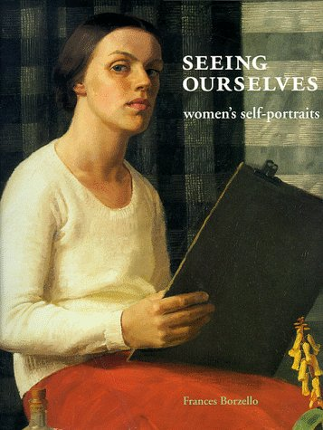 9780500018361: Seeing Ourselves: Women S Self-Portraits (Harback) /Anglais