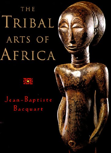 9780500018705: Tribal Arts of Africa: Surveying Africa's Artistic Geography