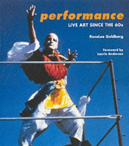 9780500018750: Performance : Live Art Since the 60s (Hardback)