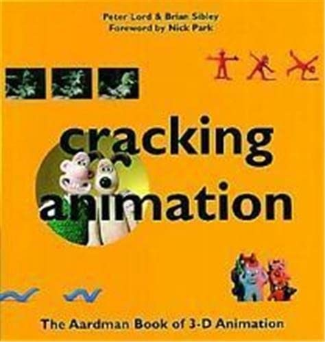9780500018811: Cracking Animation /Anglais: The Aardman Book of 3-D Animation