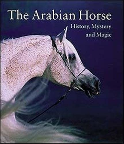 9780500018859: The Arabian Horse: History, Mystery and Magic