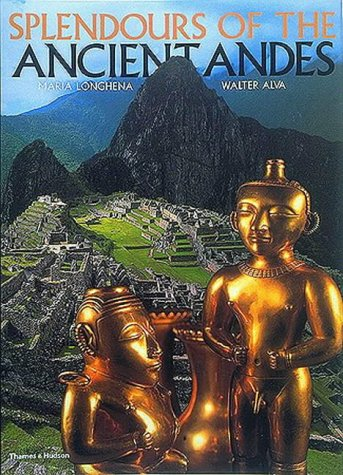 Splendours of the Ancient Andes: Longhena, Maria, Alva,